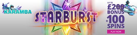 Karamba starburst £ 200 bonus + 100 free spins