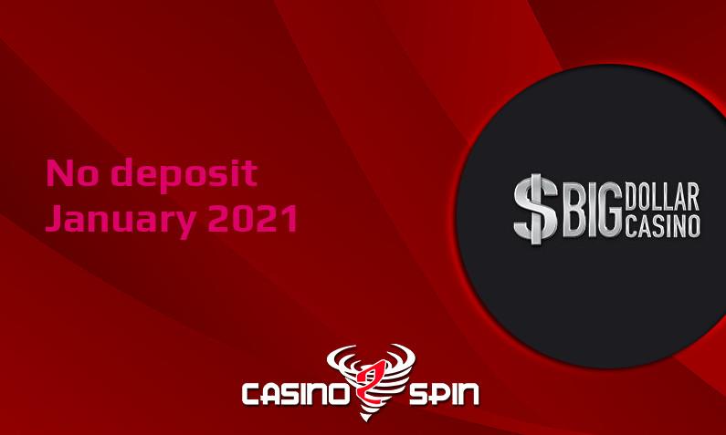 Latest Big Dollar Casino no deposit bonus, today 12th of January 2021