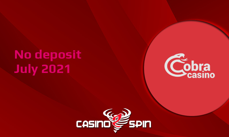 Latest Cobra Casino no deposit bonus, today 16th of July 2021