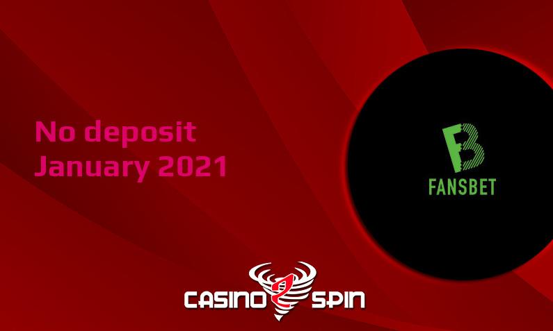 Latest Fansbet Casino no deposit bonus, today 6th of January 2021