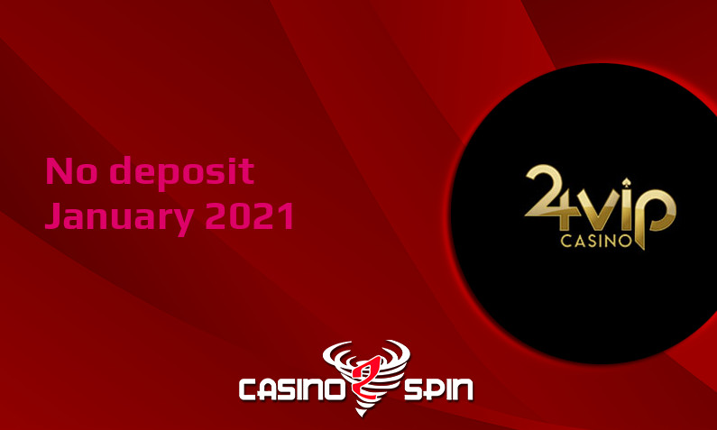 Latest no deposit bonus from 24VIP Casino- 8th of January 2021