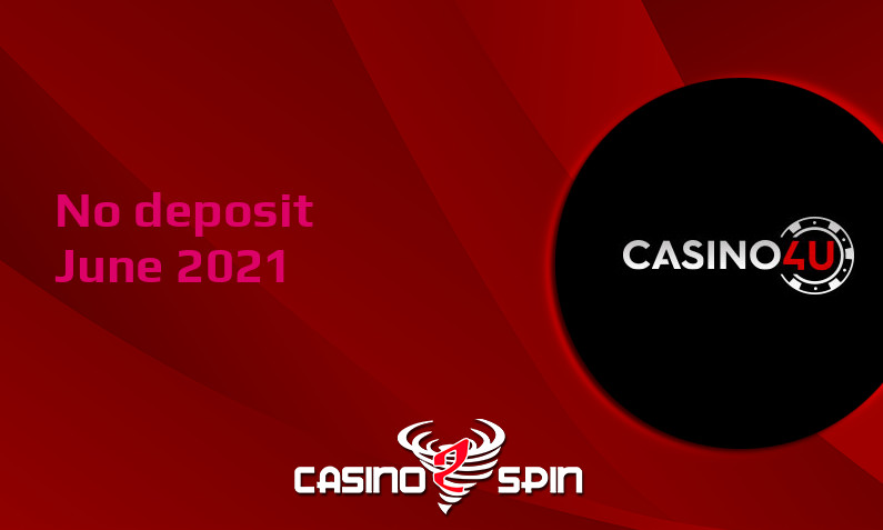 Latest no deposit bonus from Casino4U June 2021