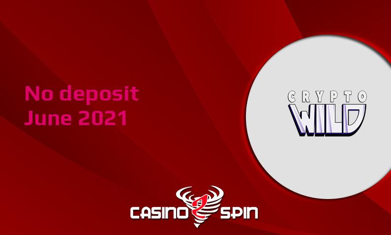 Latest no deposit bonus from CryptoWild June 2021