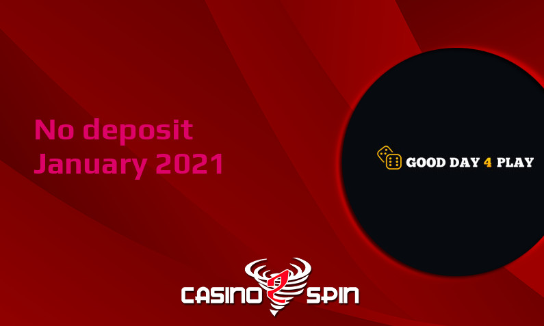 Latest no deposit bonus from Good Day 4 Play- 18th of January 2021