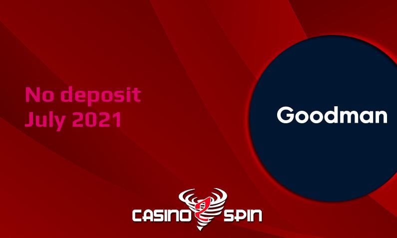 Latest no deposit bonus from Goodman, today 23rd of July 2021
