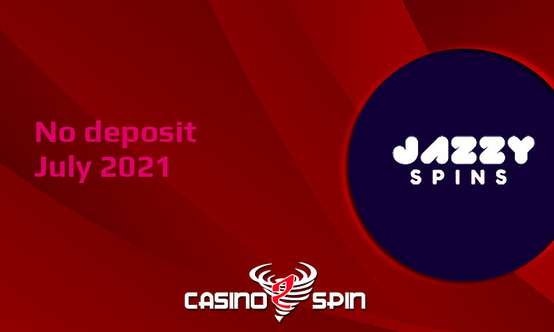 Latest no deposit bonus from Jazzy Spins 22nd of July 2021