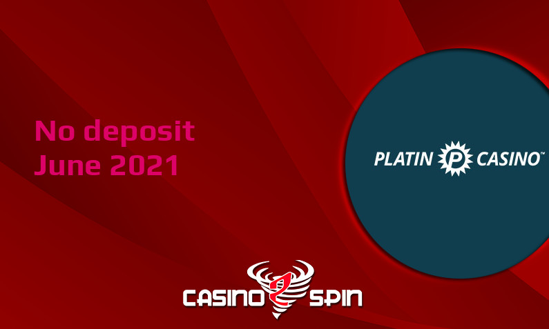 Latest no deposit bonus from Platin Casino June 2021