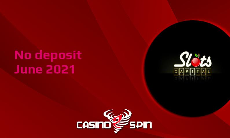 Latest no deposit bonus from Slots Capital Casino 1st of June 2021