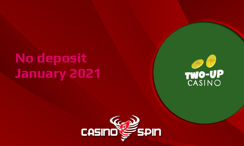 Latest no deposit bonus from Two up Casino 18th of January 2021