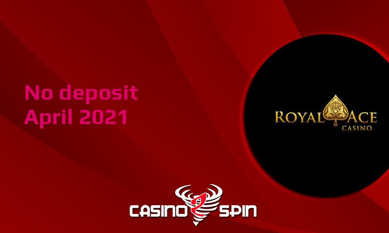 Latest Royal Ace no deposit bonus- 15th of April 2021