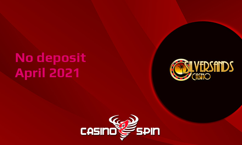 Latest Silversands no deposit bonus 14th of April 2021