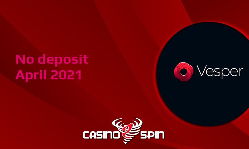 Latest Vesper Casino no deposit bonus- 15th of April 2021